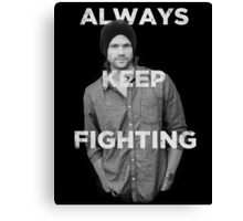 Keep Fighting Canvas Print
