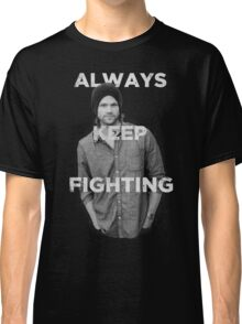 Keep Fighting Classic T-Shirt