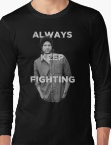 Keep Fighting Long Sleeve T-Shirt