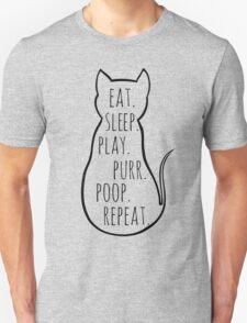 eat sleep play purr poop repeat T-Shirt