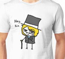 Nay, Sir.  Unisex T-Shirt