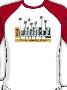Tahiti-land T-Shirt