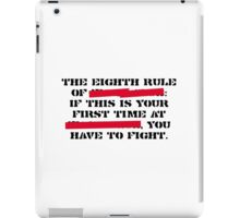 8th rule of fight club iPad Case/Skin