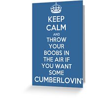 Keep Calm and Throw Your Boobs In The Air If . . . Greeting Card