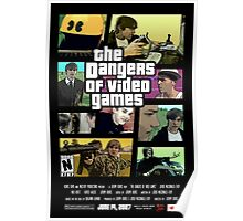 The Dangers of Video Games Poster Poster