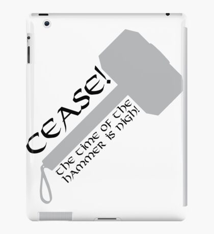 Cease! Hammer Time! iPad Case/Skin