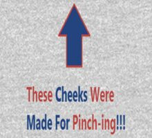 These Cheeks Were Made For Pinch-ing!!!-Boyz Kids Tee