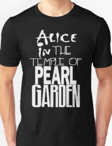 """"""" Alice in The Temple Of Pearl Garden"""" Unisex T-Shirt"""