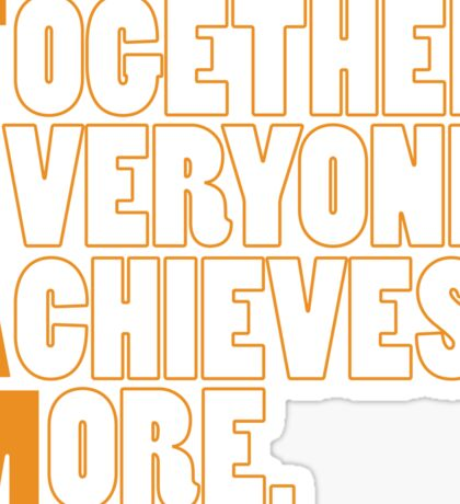 TEAM - Together Everyone Achieves More Sticker