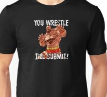 You Wrestle Unisex T-Shirt