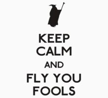 Keep calm you fools by Movies And TV