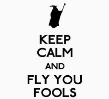Keep calm you fools Unisex T-Shirt