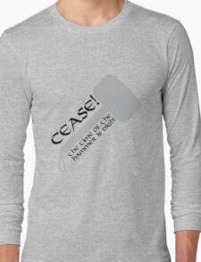 Cease! Hammer Time! Long Sleeve T-Shirt
