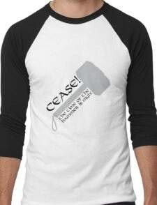 Cease! Hammer Time! Men's Baseball ¾ T-Shirt
