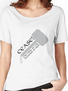 Cease! Hammer Time! Women's Relaxed Fit T-Shirt