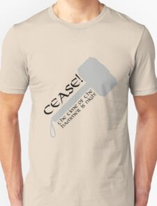 Cease! Hammer Time! T-Shirt