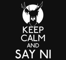 Keep calm and say ni by Movies And TV