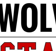 Proudly Raised By Wolves Go State! Sticker