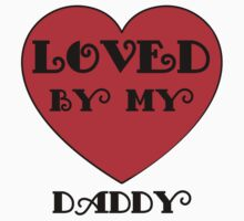 Loved By My Daddy Kids Clothes