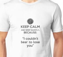 Keep calm and weep 2 Unisex T-Shirt