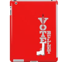 VOTE WITH A BULLET iPad Case/Skin