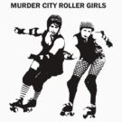 Murder City Roller Girls by MCRollerGirls