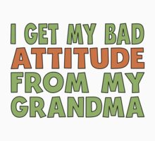 I Get My Bad Attitude From My Grandma One Piece - Short Sleeve