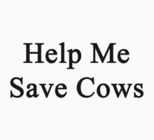 Help Me Save Cows by supernova23