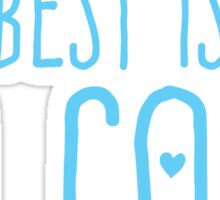 The best is yet to come (Blue) Sticker