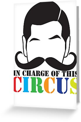 In Charge of this Circus! with ringmaster and a twirly moustache  by jazzydevil