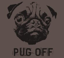 Pug Off by ZincSpoon
