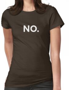 NO. Womens Fitted T-Shirt
