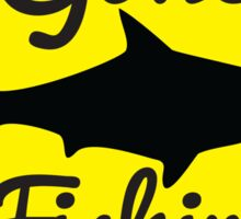 Gone Fishing yellow sign with a shark Sticker