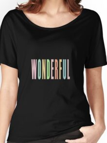 WONDERFUL Women's Relaxed Fit T-Shirt