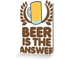 Beer is the ANSWER! with a wreath and BEER JUG Greeting Card