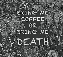 Bring Me Coffee  by Robin McGill
