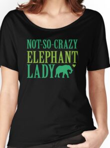 NOT-So-CRAZY elephant lady Women's Relaxed Fit T-Shirt