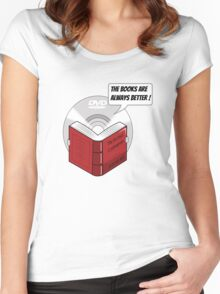 The Books are Always Better! Women's Fitted Scoop T-Shirt