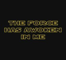 The Force Has Awoken In Me Kids Tee