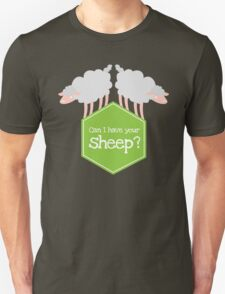 CAN I HAVE YOUR SHEEP?  T-Shirt