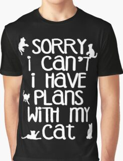 Sorry I Can't I Have Plans With My Cat Graphic T-Shirt
