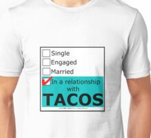 In A Relationship With Tacos Unisex T-Shirt