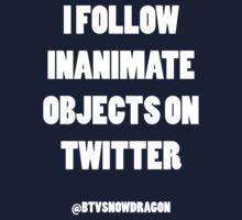 I FOLLOW INANIMATE OBJECTS ON TWITTER Kids Tee