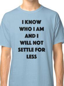 Who I am Classic T-Shirt