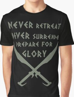 Never Retreat-Never Surrender-Prepare for Glory-Spartan Graphic T-Shirt