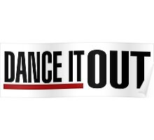 Dance It Out - Black Poster