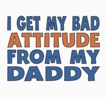 I Get My Bad Attitude From My Daddy One Piece - Short Sleeve