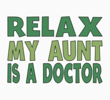Relax My Aunt Is A Doctor Kids Tee