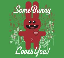 SOME BUNNY LOVES YOU! One Piece - Short Sleeve