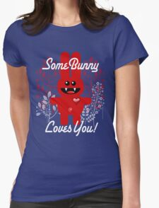 SOME BUNNY LOVES YOU! Womens Fitted T-Shirt